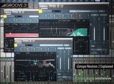 Groove3 iZotope Neutron 2 Explained