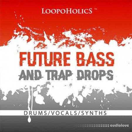 Loopoholics Future Bass And Trap Drops Loops WAV