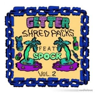 Splice Sounds Getter Shred Packs Vol 2 feat. Spock