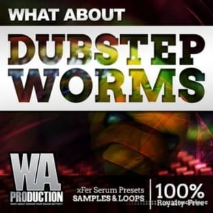 WA Production What About Dubstep Worms