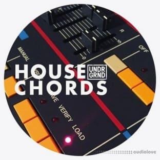 UNDRGRND Sounds House Chords