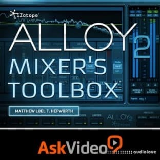 Ask Video iZotope Alloy 2 Mixers Toolbox