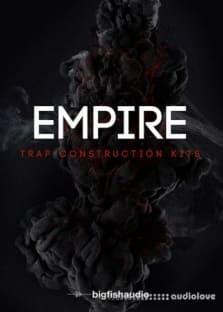 Big Fish Audio Empire Trap Construction Kits