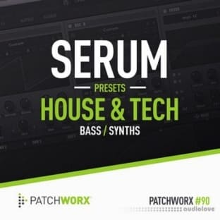 Loopmasters Patchworx 90 House and Tech Serum Presets