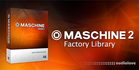 Native Instruments Maschine 2 Factory Library with Updates v1.3.1 / v1.3.2 WiN MacOSX