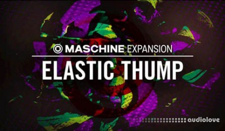 Native Instruments Maschine Expansion Elastic Thump v2.0.0 Maschine