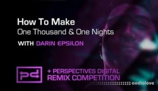 Sonic Academy How To Make One Thousand and One Nights with Darin Epsilon