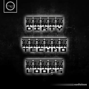Industrial Strength Dirty Techno Loops