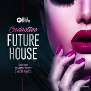 Black Octopus Sound Seductive Future House