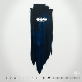 LGND Media TrapLoftD Melodic