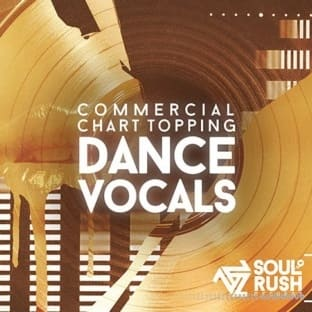 Soul Rush Records Commercial Chart Topping Dance Vocals