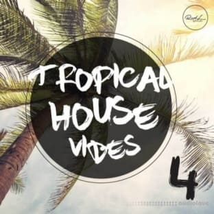 Roundel Sounds Tropical House Vibes Vol 4