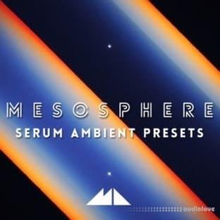 ModeAudio Mesosphere Serum Ambient Presets