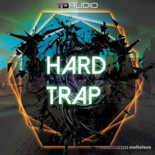 Industrial Strength TD Audio: Hard Trap