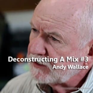 MixWithTheMasters Deconstructing A Mix #3 Andy Wallace