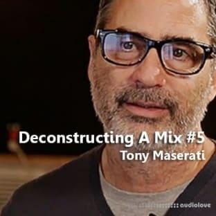 MixWithTheMasters Deconstructing A Mix #5 Tony Maserati