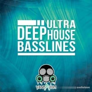 Vandalism Ultra Deep House Basslines