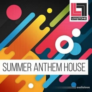 Looptone Summer Anthem House