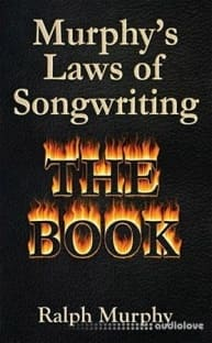Ralph Murphy Murphy's Laws of Songwriting: The Book