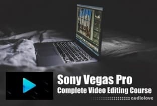 SkillShare The Complete Video Editing Course With Sony Vegas Pro