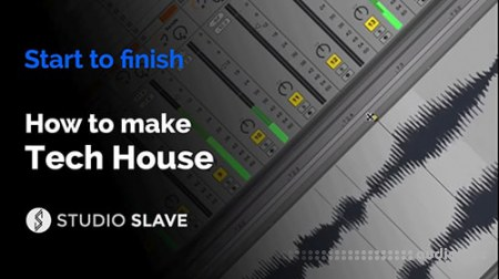 Studio Slave How To Make Tech House