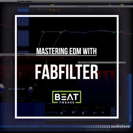 Beat Tweaks Mastering EDM With FabFilter