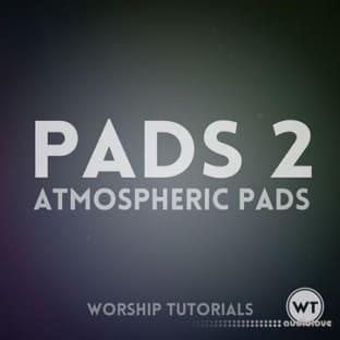 Worship Tutorials Pads 2 Atmospheric Pads