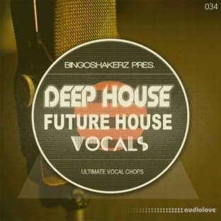 Bingoshakerz Deep House and Future House Vocals