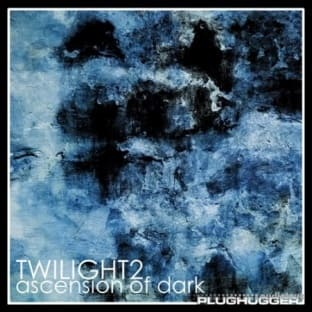 Plughugger Twilight 2 Ascension of Dark