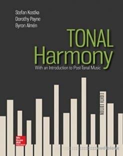 Tonal Harmony, 8 edition by Stefan Kostka Tonal Harmony and Dorothy Payne Tonal Harmony