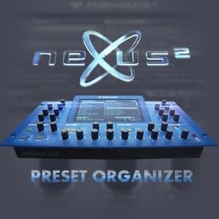 Nexus Preset Organizer for ReFX Nexus2