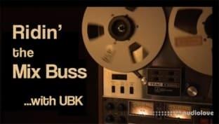 Kush Audio Ridin' the Mix Buss