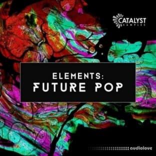Catalyst Samples Elements: Future Pop