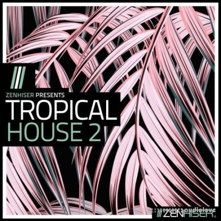 Zenhiser Tropical House 2