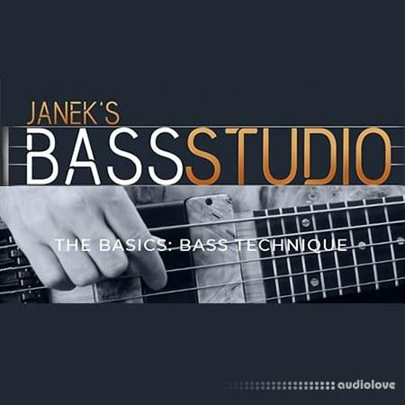 Janek Gwizdala's Bass Studio THE BASICS BASS TECHNIQUE