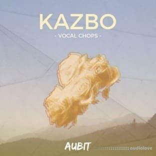 Aubit Kazbo Vocal Chops