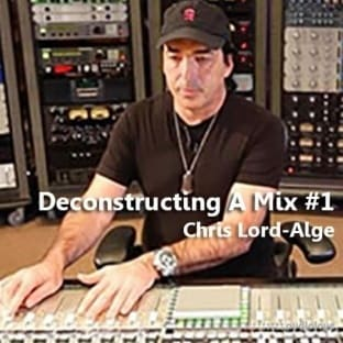 MixWithTheMasters Deconstructing A Mix #1 with Chris Lord-Alge
