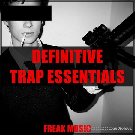 Freak Music Definitive Trap Essentials