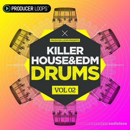 Producer Loops Killer House and EDM Drums Vol.2