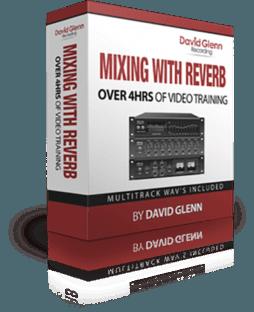 David Glenn Mixing with Reverb