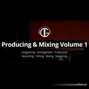 David Glenn Producing and Mixing Volume 1