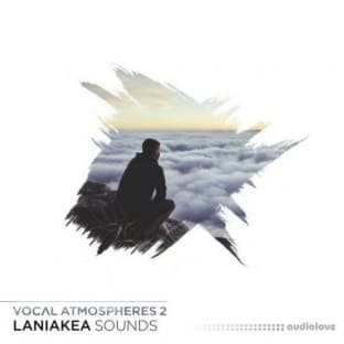 Laniakea Sounds Vocal Atmospheres 2