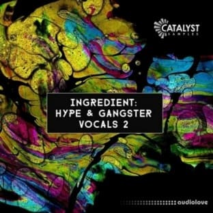 Catalyst Samples Ingredient: Hype and Gangster Vocals 2