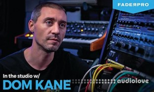 FaderPro In The Studio with Dom Kane