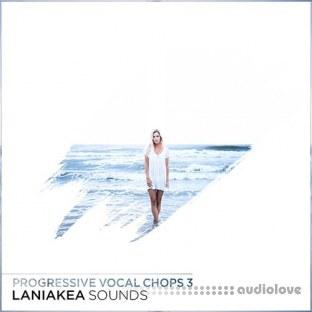 Laniakea Sounds Progressive Vocal Chops 3