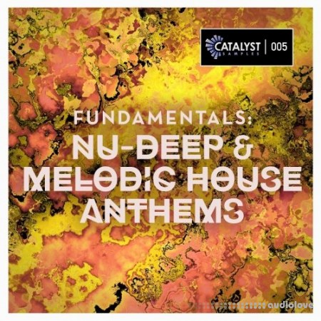 Catalyst Samples Fundamentals Nu-Deep and Melodic House Anthems WAV MiDi