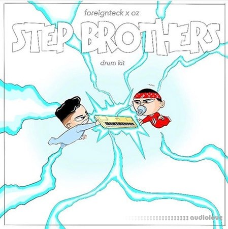 Foreign Teck x OZ StepBrothers Kit Vol.1 WAV