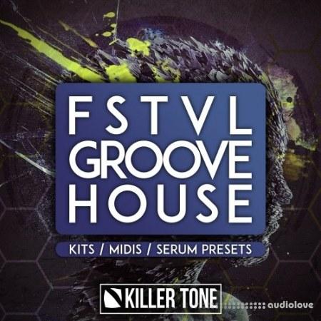 Killer Tone FSTVL Groove House WAV MiDi Synth Presets