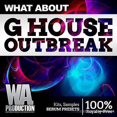 WA Production What About G House Outbreak WAV MiDi Synth Presets Ableton Live DAW Templates