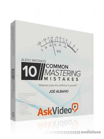 Ask Video Audio Mistakes 104 10 Common Mastering Mistakes TUTORiAL